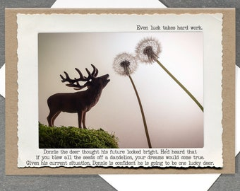 Inspirational Deer Greeting Card • Make Your Own Luck • All Occassion Funny Greeting Card • Hard Work Pays Off Card • Blank Inside