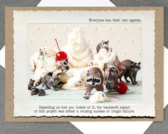 Office Humor Card • Funny Raccoon Greeting Card • Teamwork Card • Blank Inside •Life Lessons Greeting Card