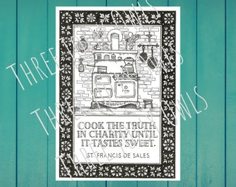 DIGITAL St. Francis de Sales Cook the Truth in Charity printable, catholic art, craftsman, illustration, ink, victorian, stove, kitchen