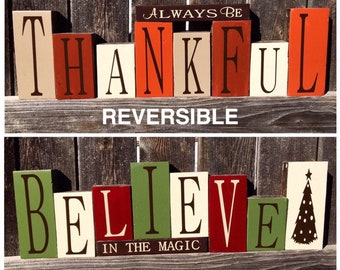 Reversible--Christmas and Thanksgiving wood blocks--Believe in the magic reverses with Always be Thankful