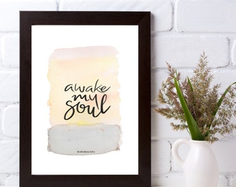 Awake My Soul Print 8x10 // inspirational art – music art - for the home - handmade home decor - hand lettering - watercolor