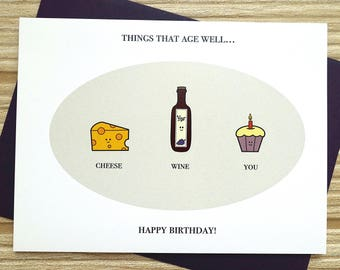 Things That Age Well Birthday Card