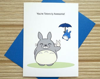 You're Totoroly Awesome Card