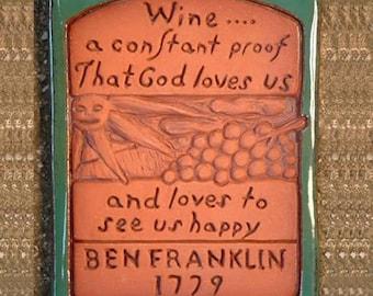 Benjamin Franklin  Words of Wisdom Ceramic Tile: Wine is Proof that God Loves Us