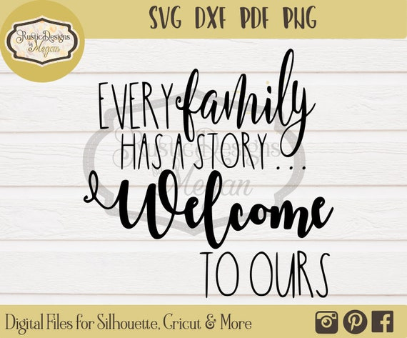 Every Family Has A Story Welcome To Ours Svg Family Svg Etsy