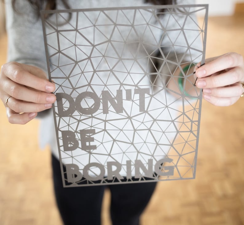 Laser-cut Papercutting Artwork  Don't Be Boring Quote image 0
