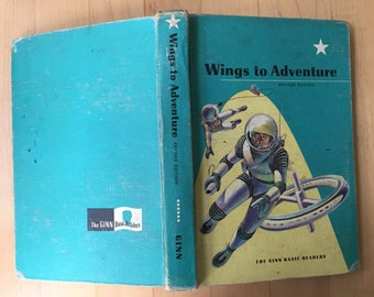 Vintage WINGS TO ADVENTURE Book, 1961 Ginn Basic Reader, California State Textbook, Revised Edition, 511 pages, 22 illustrators, Homeschool