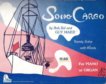 1974 Vintage Song Cargo for Everyone, Piano Solos & Words, 19 Songs, Piano, Organ by Guy Maier and John W Schaum, Vintage Music Piano Book