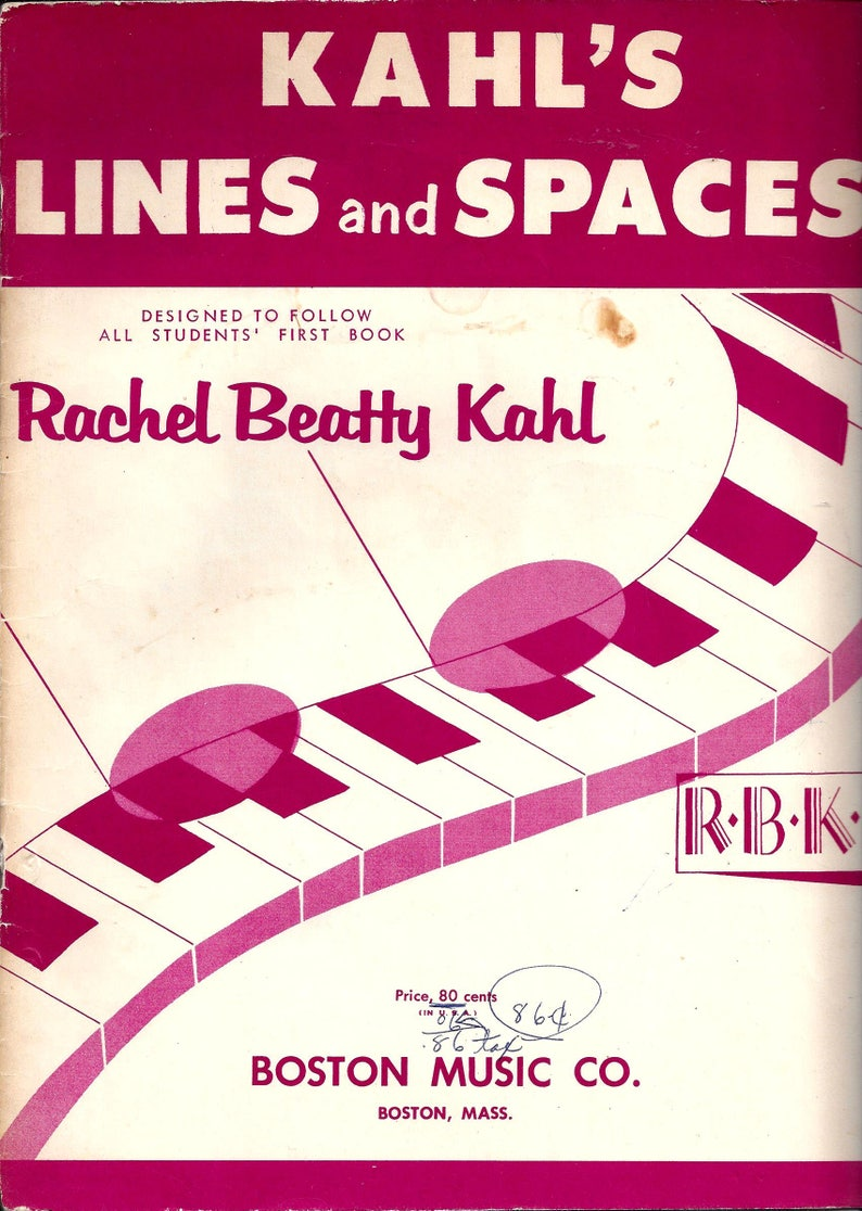 1960 Piano Book by Kahl's Lines & Spaces, After 1st Book, 31 Pages, by  Rachel Beatty Kahl, Boston Music Co , Vintage Music