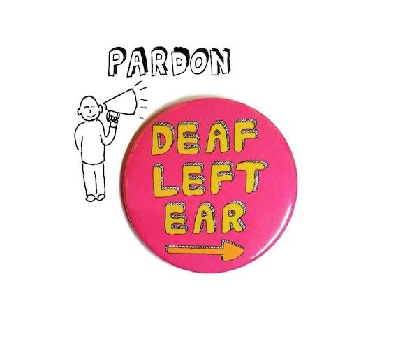 deaf not stupid pin badge 45mm deafness badge medium hard of hearing button