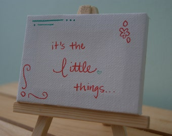 it's the little things. miniature canvas with easel. motivational canvas.