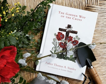 The Garden Way of the Cross Book © 2013, All rights reserved.