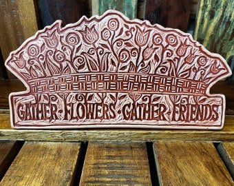 Gather Flowers, Gather Friends Ceramic Art Tile © 2002. All Rights Reserved.