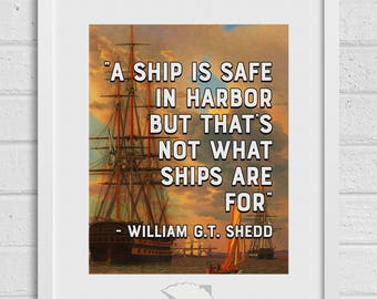 Inspirational wall art, a ship is safe in harbor, gifts for grads, inspirational quote, gifts for her, gift under 10