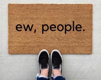 ew people doormat, personalized Doormat, porch decor, custom doormat, funny doormat, welcome mat, front doormat