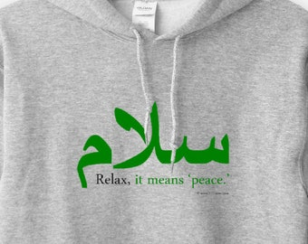 Relax, It Means 'Peace' - Unisex Hooded Sweatshirt Funny Humor Controversial Quote Arabic Hoodie Streetwear Inspiration Religion Gift 11:11