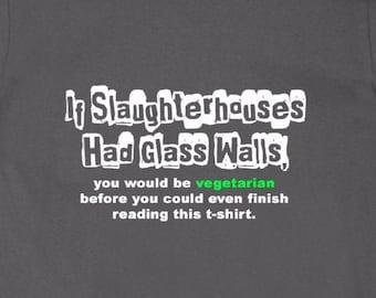 If Slaughterhouses Had Glass Walls - Unisex T-Shirt Tee Vegan Vegetarian Animal Rights Activist Activism Shirts Gift 11:11