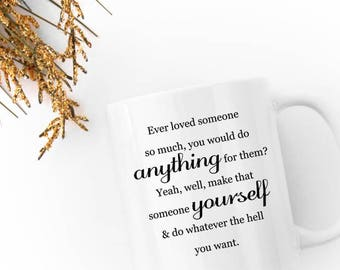 Ever Loved Someone So Much - Mug 11oz /Ceramic White Black Harvey Specter Quote Suits Motivational Drinkware Cup Coffee Tea Funny Gift 11:11