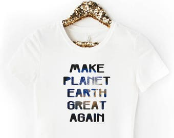 Make Planet Earth Great Again - Women's Crew Tee /Gray White T-Shirt Funny Inspirational Shirts Trump Environment Climate Gift for Her 11:11