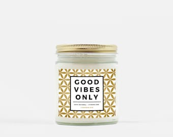 Good Vibes Only - Soy Wax Candle - Hand Poured 100% Natural / Made in USA / Scented / Quote Affirmation Flower of Life / Home Decor Gift