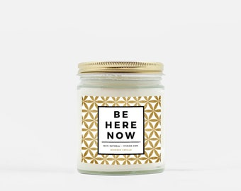 Be Here Now - Soy Wax Candle - Hand Poured 100% Natural / Made in USA / Scented / New Age Yoga Meditation Flower of Life / Home Decor Gift