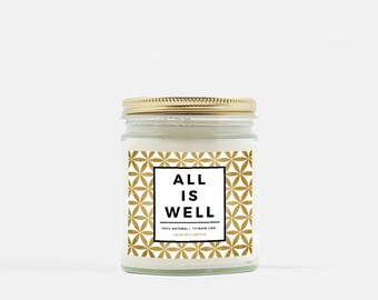 All is Well - Soy Wax Candle - Hand Poured 100% Natural / Made in USA / Scented / Quote New Age Affirmation Flower of Life / Home Decor Gift