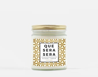 Que Sera Sera - Soy Wax Candle - Hand Poured 100% Natural / Made in USA / Scented / Quote Affirmation Flower of Life / Home Decor Gift