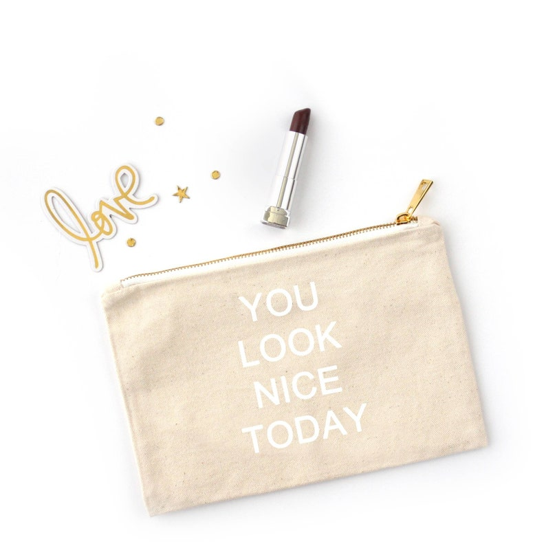 You Look Nice Today  Canvas Cotton Bag Beauty Make-Up Pencil image 0