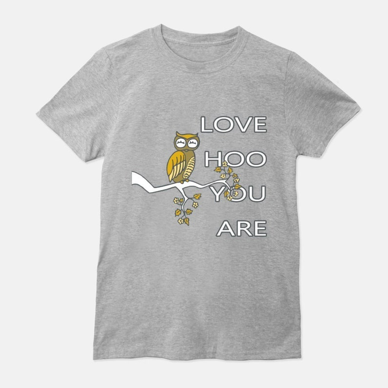 Love Hoo You Are Unisex T-Shirt Tee Owl Self-Love Gray