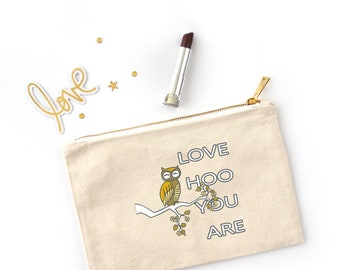 Love HOO You Are - Canvas Cotton Bag Owl Beauty Make-Up Pencil Case Tote Zipper Funny Inspirational New Age Self-Love Encouragement Art Gift