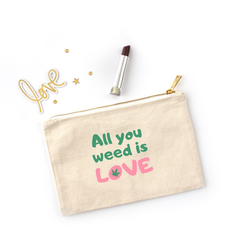 All You Weed Is Love  Canvas Cotton Bag Cosmetics Beauty image 0