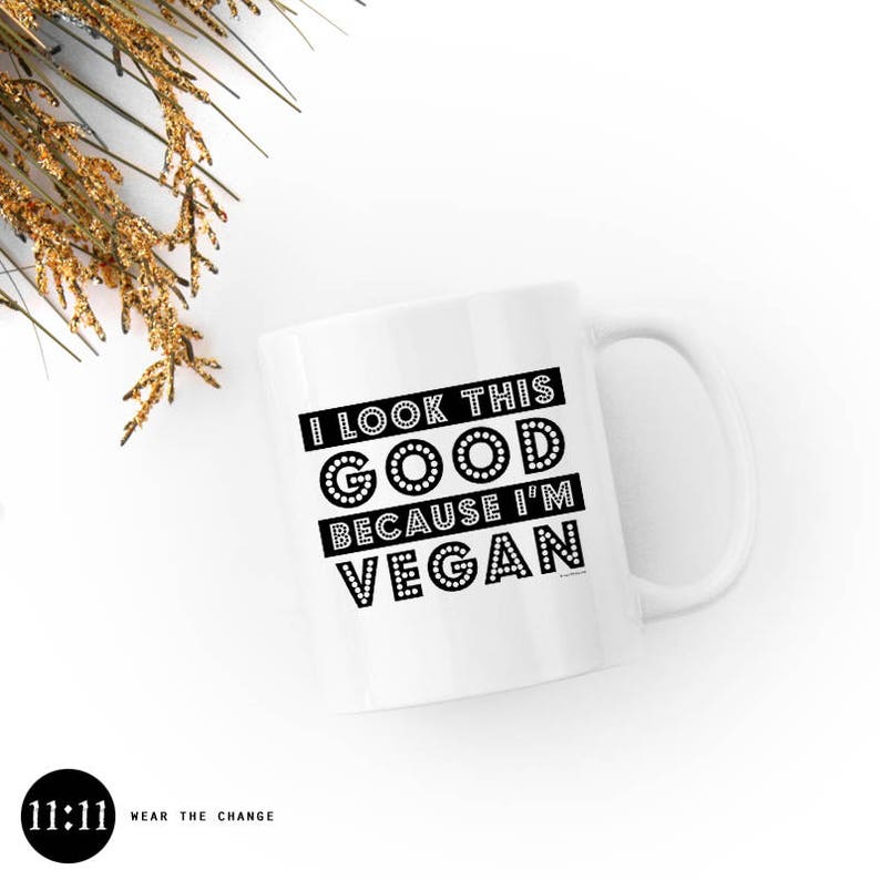 I Look This Good Because I'm Vegan Mug 11oz /Ceramic image 0