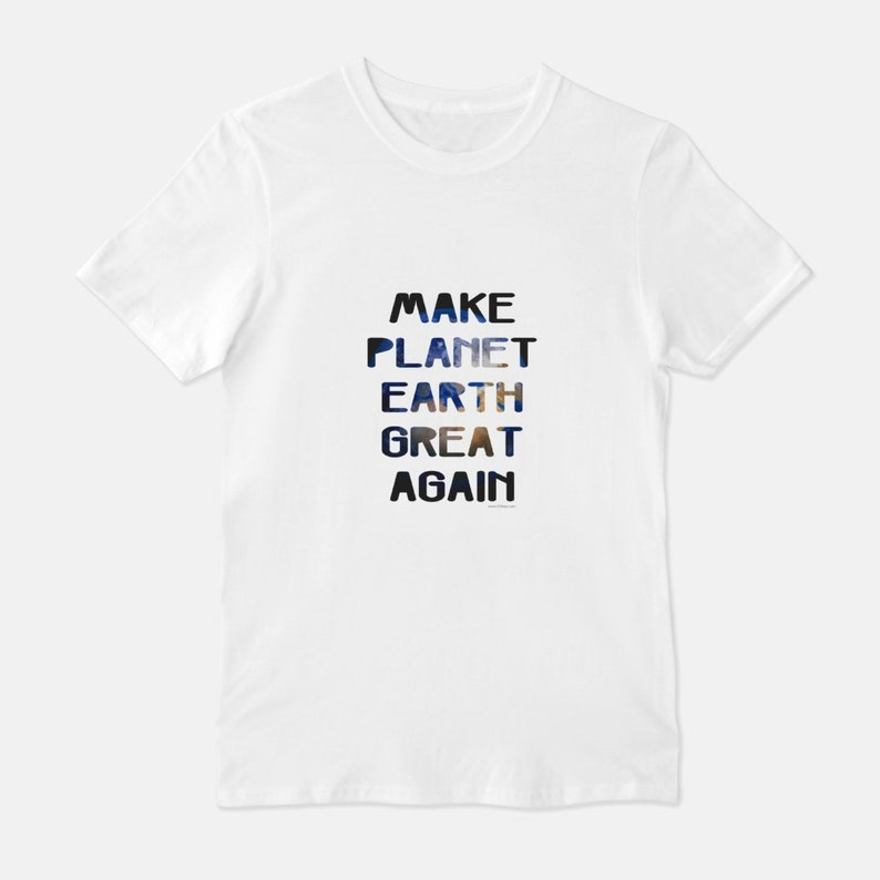 Make Planet Earth Great Again  Unisex T-Shirt Tee Gray White White