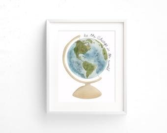 World print, Map print, Be the Change print, Wall Decor, Wall art, Map Art