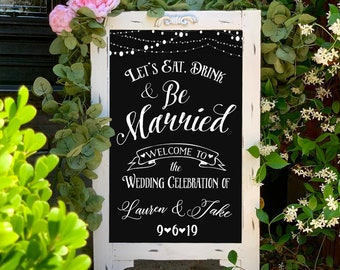 Eat Drink & Be Married Wedding Chalkboard Sign Easel • Wedding Welcome Easel Sign • Chalkboard Easel for Wedding Sign• Rehearsal Dinner Sign
