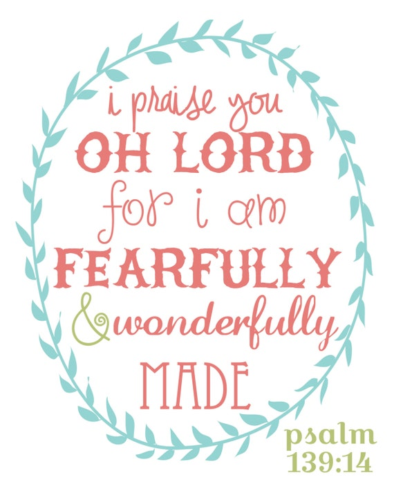 I Praise You Oh Lord For I Am Fearfully And Wonderfully Made Etsy
