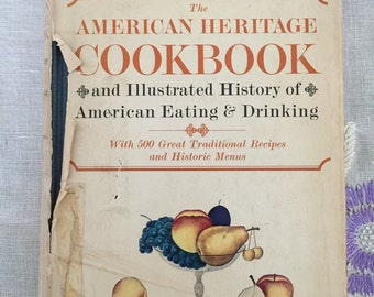 The American Heritage Cookbook, Illustrated History of American Eating &Drinking, Traditional Recipes, Historic Menus
