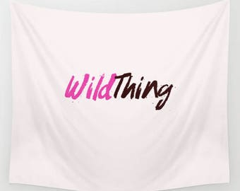 typography tapestry, wild thing, wild one, dorm decor, wall tapestry, wall tapestries, pink decor, apartment decor, wild heart