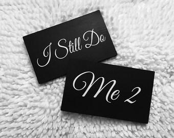 Anniversary Photo Prop Signs | I Still Do - Me 2 | Anniversary Photos | Custom Anniversary | Anniversary Announcement |