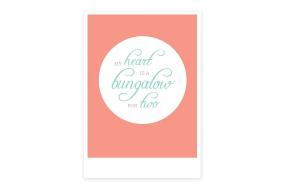 My Heart is a Bungalow for Two: Graphic Quote Poster | A2 Print | Romantic typographic poster | Valentine gift | Interior design | Wall art