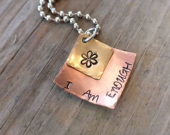 I AM ENOUGH - Hand Stamped Mixed Metal Necklace, Copper, Brass Layered Necklace, Inspirational Gift, encouragement gift
