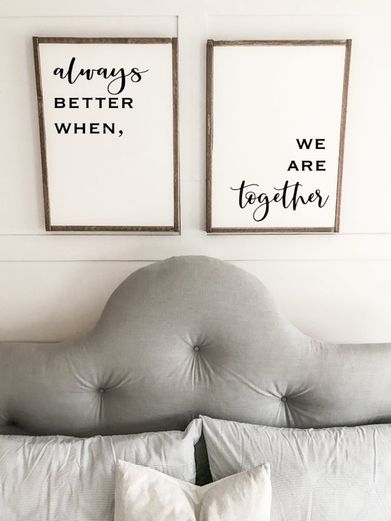 master bedroom wall decor - always better when we are together - bedroom  decor - farmhouse bedroom signs