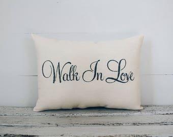 Walk In Love Decorative Pillow Decor Pillow Simple Pillow burlap pillow 15x10 accent pillow faith