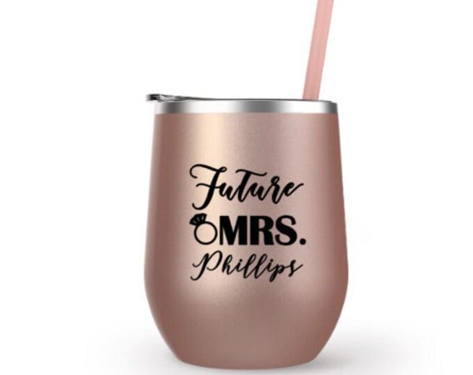 Wine Tumbler Rose Gold Personalized Future Mrs