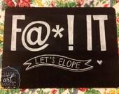 Let's Elope Chalkboard Prop Sign.
