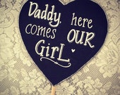 Daddy here comes our girl chalkboard sign.
