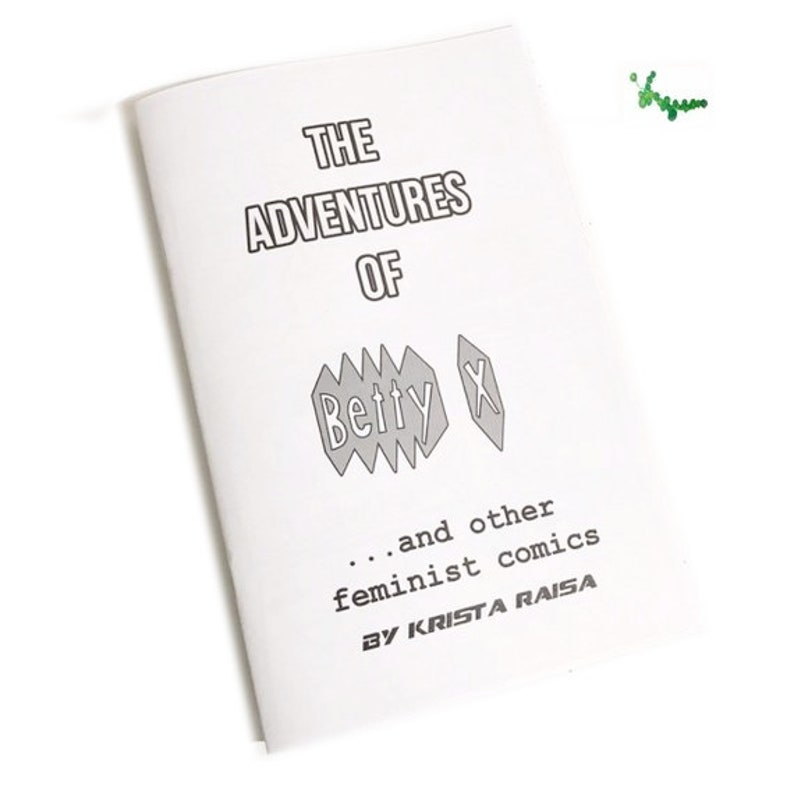 The Adventures of Betty X and other feminist comics ZINE image 0