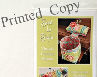 SEW IN STYLE Thread Catcher Sewing Pattern -Sewing Accessory - Printed Copy - Pincushion Scrap Bag - Fat Quarter Friendly - Curry Bungalow