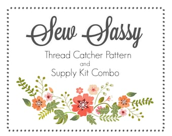 SEW SASSY Thread Catcher Sewing Pattern/Supply Kit Combo - Sewing Accessory - from Curry Bungalow