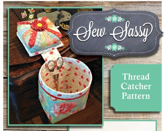 SEW SASSY Thread Catcher Sewing Pattern, Pincushion Scrap Bag, Tutorial Style Sewing Accessory, Instant Digital Download, Scrap Catcher